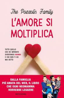 L amore si moltiplica. Tutto quello che ho imparato diventando mamma e che non ti ho mai detto.pdf