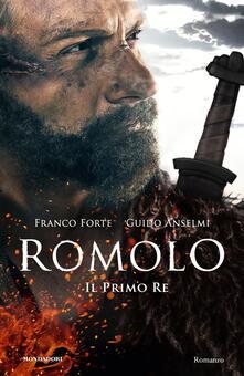 Romolo. Il primo re - Franco Forte,Guido Anselmi - copertina