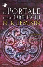 Il portale degli obelischi. La terra spezzata. Vol. 2