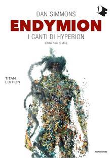 Endymion. I canti di Hyperion. Titan edition. Vol. 2.pdf