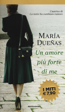 Un amore più forte di me - María Dueñas - copertina