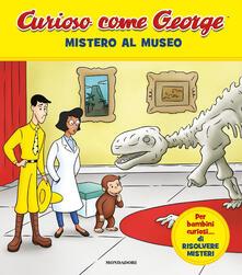 Voluntariadobaleares2014.es Mistero al museo. Curioso come George. Ediz. a colori. Vol. 9 Image