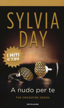 A nudo per te. The crossfire series. Vol. 1 - Sylvia Day - copertina