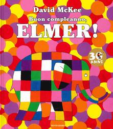 Buon compleanno, Elmer! Ediz. a colori - David McKee - copertina