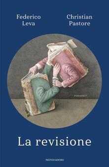 La revisione - Federico Leva,Christian Pastore - copertina