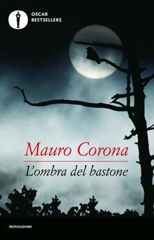 L' ombra del bastone - Mauro Corona - copertina