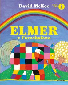 Ipabsantonioabatetrino.it Elmer e l'arcobaleno. Ediz. a colori Image