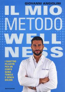 Il mio metodo Wellness. I quattro pilastri per un corpo sano, tonico e senza dolori.pdf