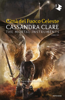 Milanospringparade.it Città del fuoco celeste. Shadowhunters. The mortal instruments. Vol. 6 Image