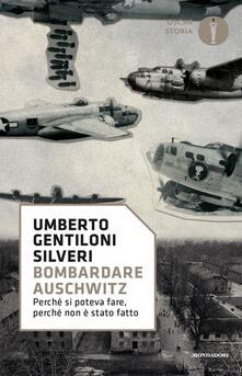 Bombardare Auschwitz. Perché si poteva fare, perché non è stato fatto.pdf