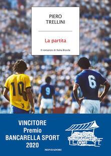 La partita. Il romanzo di Italia-Brasile - Piero Trellini - copertina