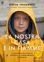 Libro La nostra casa è in fiamme. La nostra battaglia contro il cambiamento climatico Greta Thunberg Svante Thunberg Beata Ernman