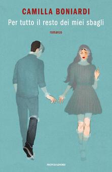 Per tutto il resto dei miei sbagli - Camilla Boniardi - copertina