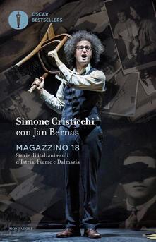 Magazzino 18. Storie di italiani esuli d'Istria, Fiume e Dalmazia - Simone Cristicchi,Jan Bernas - copertina