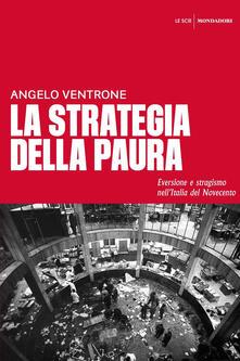 Winniearcher.com La strategia della paura. Eversione e stragismo nell'Italia del Novecento Image