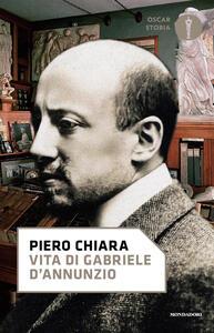 Libro Vita di Gabriele D'Annunzio Piero Chiara