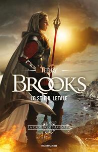 Libro Lo Stiehl letale. La caduta di Shannara. Vol. 3 Terry Brooks