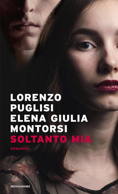 Soltanto Mia Lorenzo Puglisi Elena Giulia Montorsi Libro Mondadori Narrative Ibs