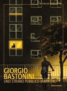 Uno strano pubblico ministero - Giorgio Bastonini - copertina