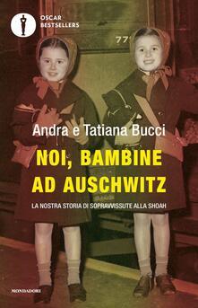 Rallydeicolliscaligeri.it Noi, bambine ad Auschwitz. La nostra storia di sopravvissute alla Shoah Image