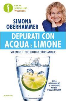 Depurati con acqua e limone secondo il tuo biotipo Oberhammer. Il rimedio naturale quotidiano utilizzato con successo da migliaia di persone.pdf