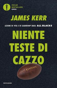 Niente teste di cazzo. Lezioni di vita e di leadership dagli All Blacks - James Kerr - copertina
