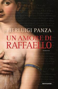 Un amore di Raffaello - Pierluigi Panza - copertina
