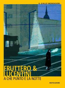 A che punto è la notte - Carlo Fruttero,Franco Lucentini - copertina