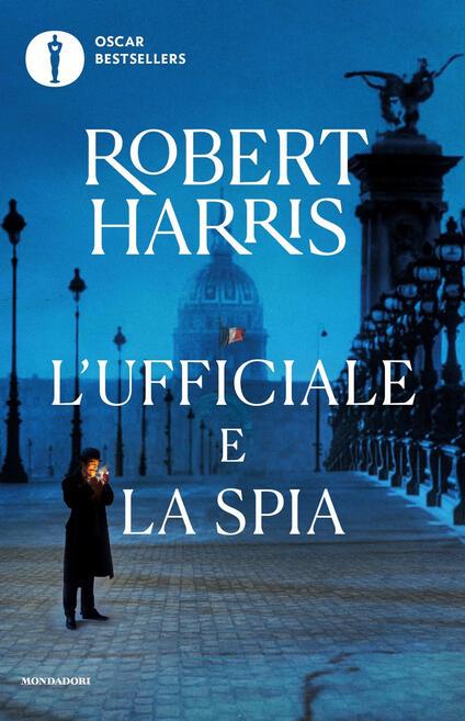 L' ufficiale e la spia - Robert Harris - copertina