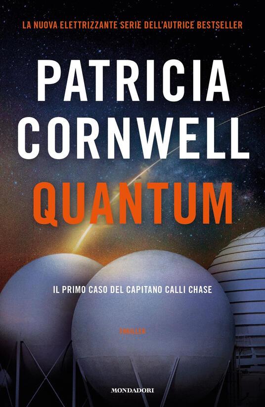 Quantum. Il primo caso del capitano Calli Chase - Patricia D. Cornwell - copertina