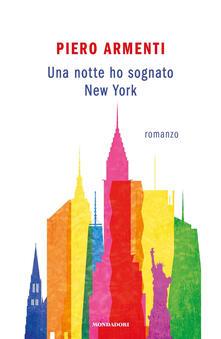 Una notte ho sognato New York - Piero Armenti - copertina
