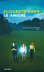 Copertina  Le amiche : romanzo