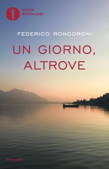 Un giorno, altrove - Federico Roncoroni - copertina