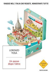 Un passo dopo l'altro, Lorenzo Tosa (Mondadori)