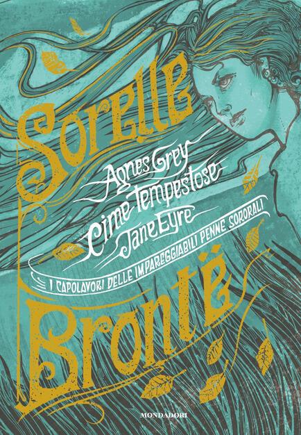 Sorelle Brontë. Cime tempestose-Jane Eyre-Agnes Grey. I capolavori ...