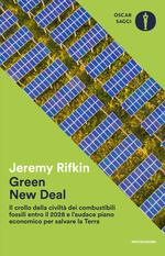 Green new deal. Il crollo della civiltà dei combustibili fossili entro il 2028 e l'audace piano economico per salvare la Terra
