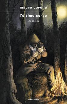 L' ultimo sorso. Vita di Celio - Mauro Corona - copertina