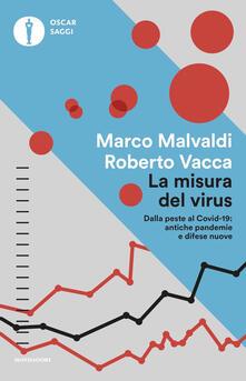La misura del virus. Dalla peste al Covid-19: antiche pandemie e difese nuove - Marco Malvaldi,Roberto Vacca - copertina