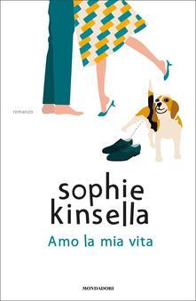 Amo la mia vita - Sophie Kinsella - copertina