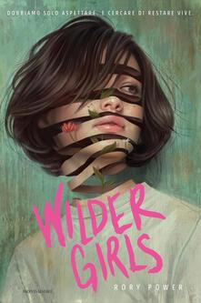 Wilder girls. Ediz. italiana - Rory Power - copertina