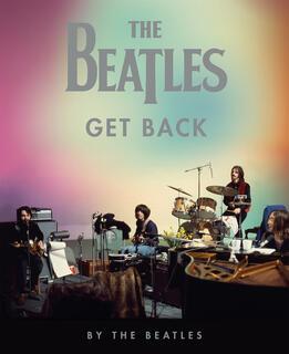 Libro The Beatles: Get Back. Ediz. illustrata The Beatles
