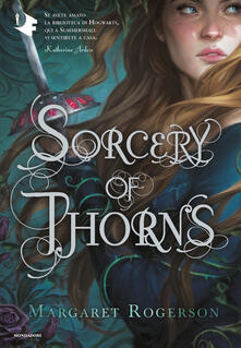 Sorcery of thorns - Margaret Rogerson - copertina