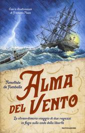 Copertina  Alma del vento : lo straordinario viaggio di due ragazzi in fuga sulle onde della libertà