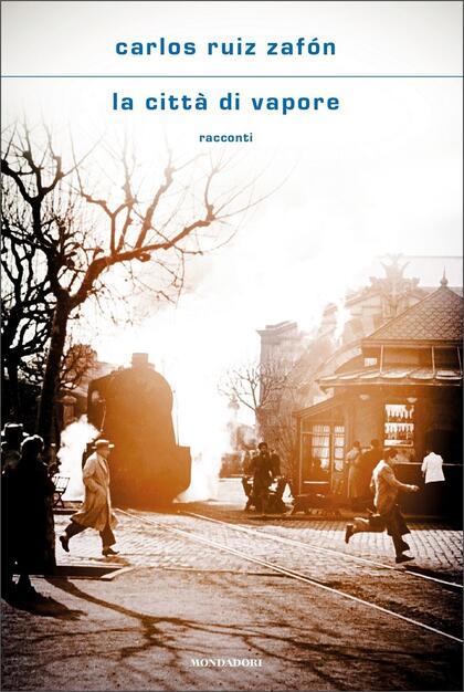 Carlos Ruiz Zafón recensione la città di vapore