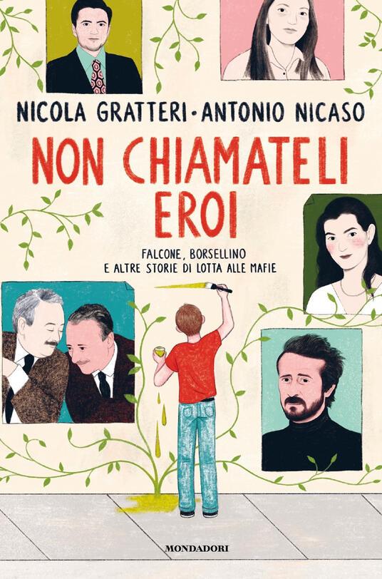 Non chiamateli eroi. Falcone, Borsellino e altre storie di lotta alle mafie - Nicola Gratteri,Antonio Nicaso - copertina