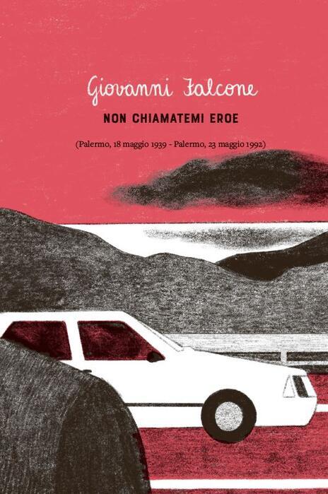 Non chiamateli eroi. Falcone, Borsellino e altre storie di lotta alle mafie - Nicola Gratteri,Antonio Nicaso - 7