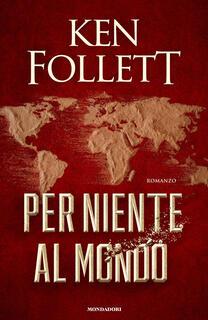 Libro Per niente al mondo Ken Follett
