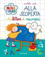 Alla scoperta di lettere e numeri. Nina&Olga