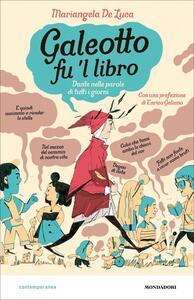 Libro Galeotto fu 'l libro. Dante nelle parole di tutti i giorni Mariangela De Luca