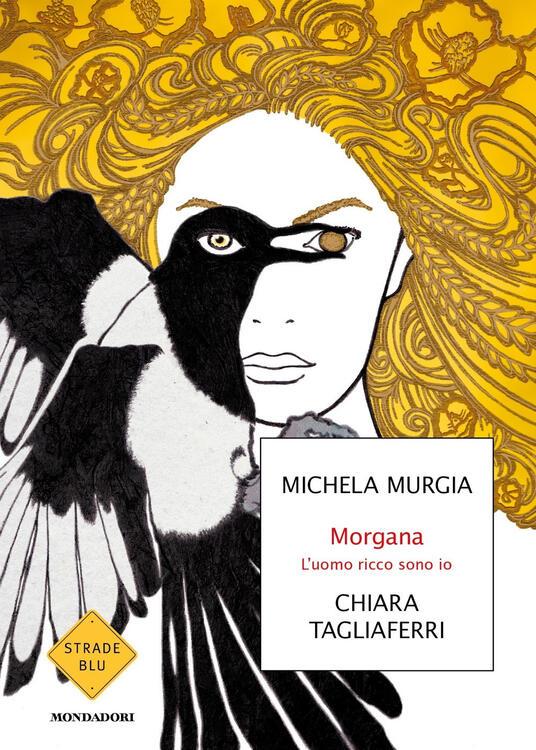 Morgana. L'uomo ricco sono io - Michela Murgia,Chiara Tagliaferri - copertina